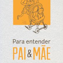 Para entender PAI & MÃE