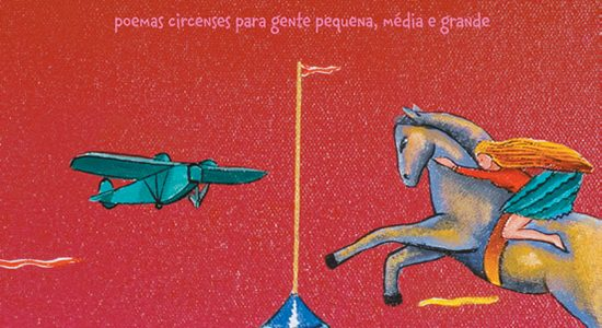 Circo mágico – poemas circenses para gente pequena, média e grande